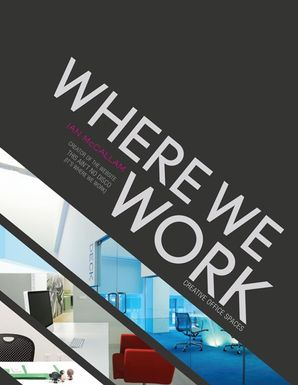 WHERE WE WORK:CREATIVE OFFICE SPACES : Creative Office Spaces