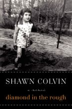 Diamond in the Rough Hardcover  by Shawn Colvin