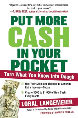 Book cover image: Put More Cash in Your Pocket: Turn What You Know into Dough