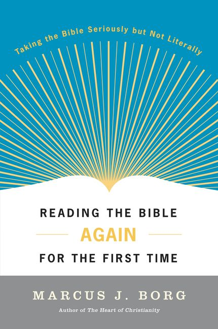 Reading the Bible Again For the First Time - Marcus J  Borg - E-book