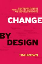 Change by Design Hardcover  by Tim Brown