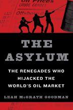 The Asylum Hardcover  by Leah McGrath Goodman
