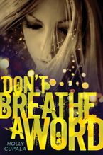 Don't Breathe a Word Paperback  by Holly Cupala
