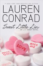 Sweet Little Lies Hardcover  by Lauren Conrad