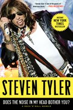 Does the Noise in My Head Bother You? Paperback  by Steven Tyler