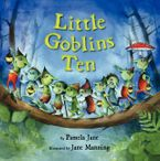 Little Goblins Ten Hardcover  by Pamela Jane
