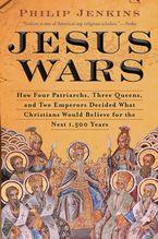 Jesus Wars Paperback  by John Philip Jenkins