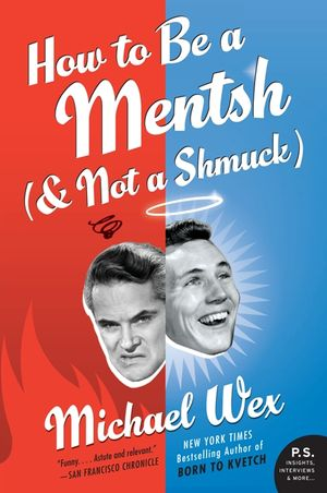 How to Be a Mentsh (and Not a Shmuck) book image