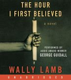 The Hour I First Believed Downloadable audio file UBR by Wally Lamb