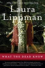 What the Dead Know Paperback  by Laura Lippman
