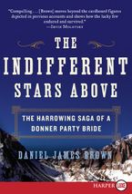 The Indifferent Stars Above Paperback LTE by Daniel James Brown