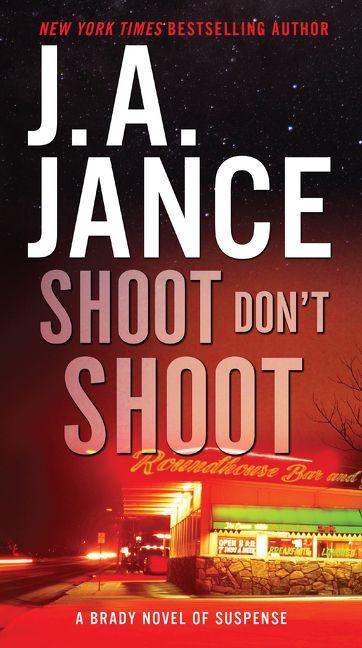 J.a. Jance Novels Shoot Don't Shoot - J....