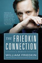 The Friedkin Connection Paperback  by William Friedkin