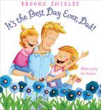 It's the Best Day Ever, Dad! Downloadable audio file UBR by Brooke Shields