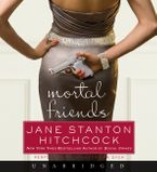 Mortal Friends Downloadable audio file UBR by Jane Stanton Hitchcock