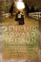 Bending Toward the Sun Paperback  by Leslie Gilbert-Lurie