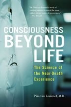 Consciousness Beyond Life Paperback  by Pim van Lommel