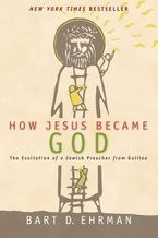 How Jesus Became God Hardcover  by Bart D. Ehrman