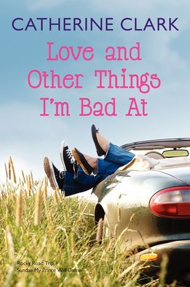 Love and Other Things I'm Bad At