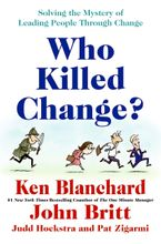 Who Killed Change? Hardcover  by Ken Blanchard