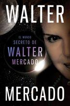 El mundo secreto de Walter Mercado