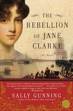 The Rebellion of Jane Clarke Paperback  by Sally Cabot Gunning