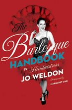 The Burlesque Handbook Hardcover  by Jo Weldon
