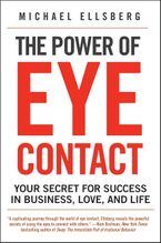 The Power of Eye Contact Paperback  by Michael Ellsberg