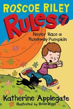 roscoe-riley-rules-7-never-race-a-runaway-pumpkin