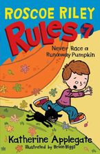 roscoe-riley-rules-7-never-race-a-runaway-pumpkin
