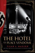 The Hotel on Place Vendome Hardcover  by Tilar J. Mazzeo