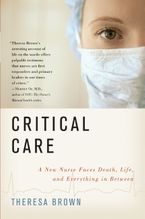 Critical Care Paperback  by Theresa Brown