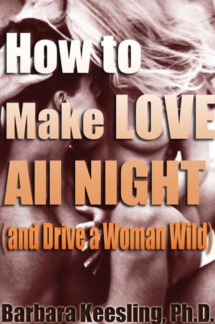 Teach me how to make love to a woman