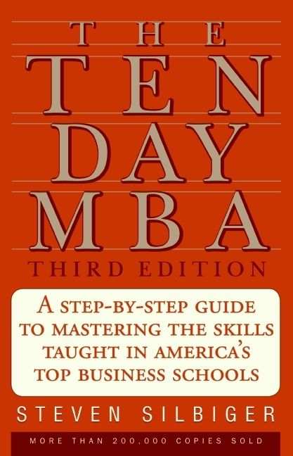 Book cover image: The Ten-Day MBA 3rd Ed.: A Step-by-Step Guide to Mastering the Sk