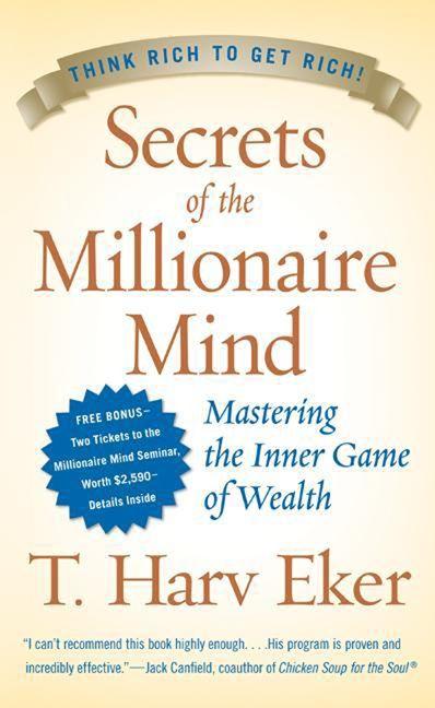 Book cover image: Secrets of the Millionaire Mind: Mastering the Inner Game of Wealth | #1 New York Times Bestseller | #1 Wall Street Journal Bestseller | #1 USA Today Bestseller