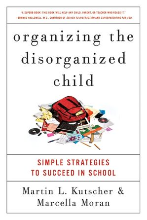 organizing-the-disorganized-child-simple-strategies-to-succeed-in-school