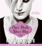 Once Dead, Twice Shy Downloadable audio file UBR by Kim Harrison