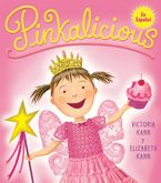 Pinkalicious Hardcover  by Victoria Kann
