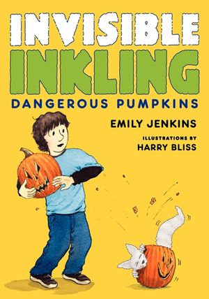 Invisible Inkling: Dangerous Pumpkins book image