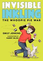 Invisible Inkling: The Whoopie Pie War Hardcover  by Emily Jenkins