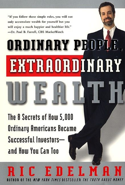 Book cover image: Ordinary People, Extraordinary Wealth: The 8 Secrets of How 5,000 Ordinary Americans Became Successful Investors—and How You Can Too