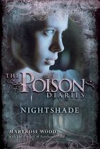 The Poison Diaries: Nightshade Hardcover  by Maryrose Wood