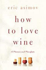 How to Love Wine