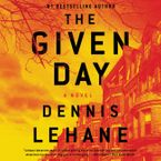 The Given Day Downloadable audio file UBR by Dennis Lehane