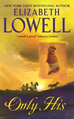Only His - Elizabeth Lowell - E-book