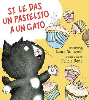 Si le das un pastelito a un gato book image