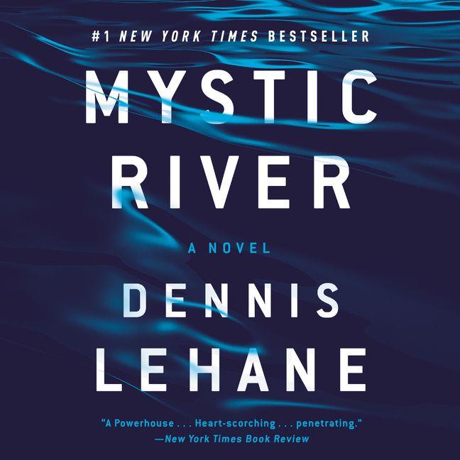 Book Cover White River : Mystic river dennis lehane digital audiobook