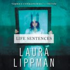 Life Sentences Downloadable audio file UBR by Laura Lippman