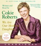 We Are Our Mothers' Daughters Downloadable audio file UBR by Cokie Roberts