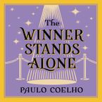 The Winner Stands Alone Downloadable audio file UBR by Paulo Coelho